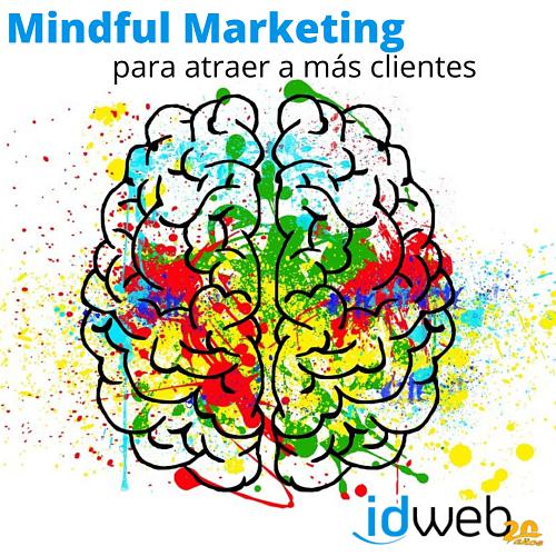 Cómo utilizar el Mindful Marketing para atraer más clientes