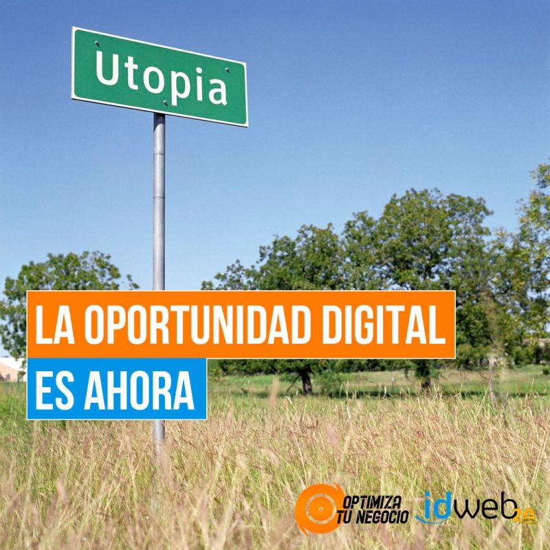 La Oportunidad Digital es ahora