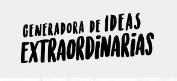 Generadora de ideas extraordinarias